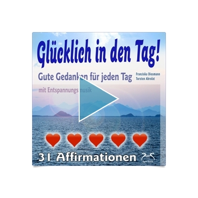 gl cklich in den tag gute gedanken f r jeden tag 31 affirmationen mit entspannungsmusik als. Black Bedroom Furniture Sets. Home Design Ideas