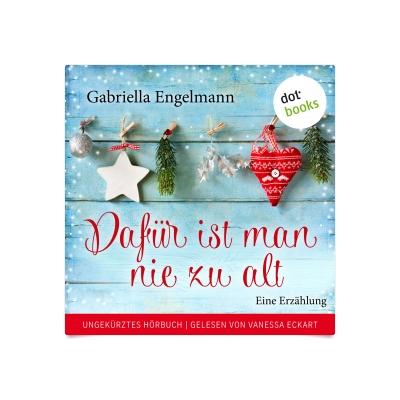 Dafür Ist Man Nie Zu Alt Hörbuch Download Audioteka
