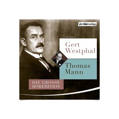 Gert Westphal Liest Thomas Mann Die Grosse Horedition Horbuch Download Audioteka