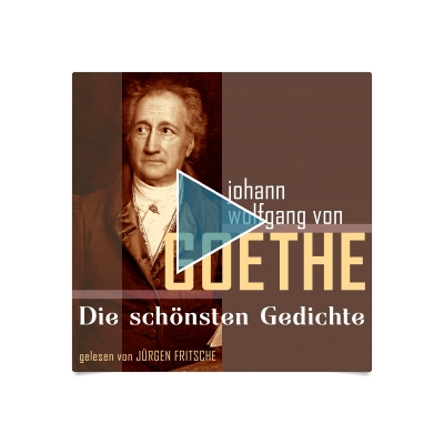 Johann Wolfgang Von Goethe Die Schönsten Gedichte Hörbuch