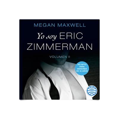 Yo Soy Eric Zimmerman Vol Ii Romántica Los Mejores Audiolibros Audioteka Com Es